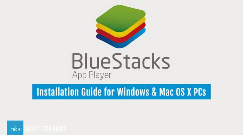 Bluestacks App Player Installation Guide 2017