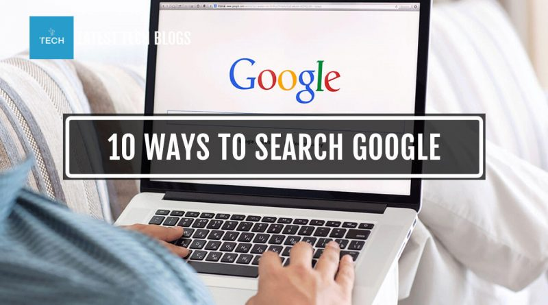 10-ways-to-search-google-that-peoples-usually-dont-know