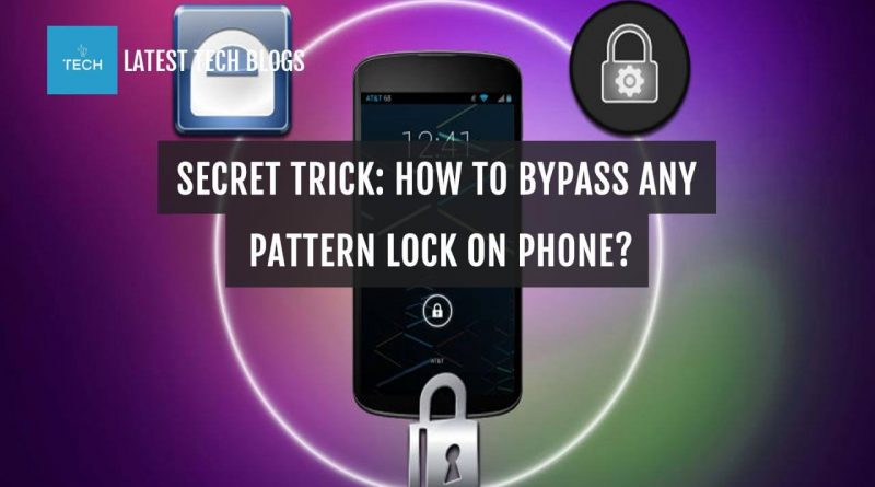 Secret Trick: How To Bypass Any Pattern Lock On Phone
