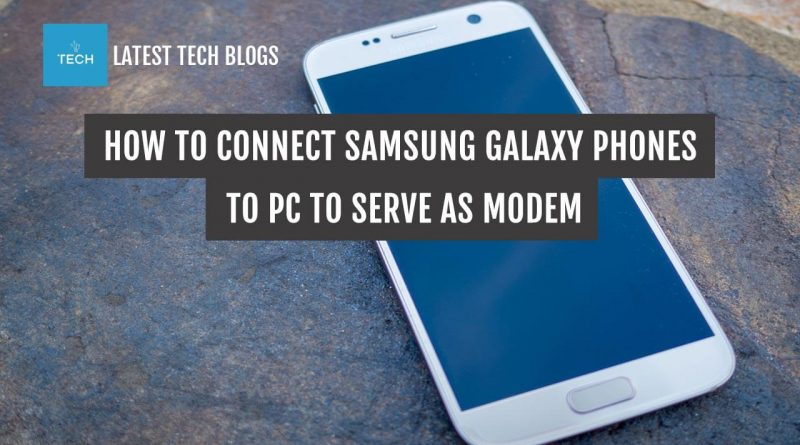 How-To-Connect-Samsung-Galaxy-Phones-To-PC-To-Serve-As-Modem