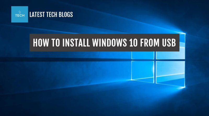 How to install Windows 10 from a bootable USB stick