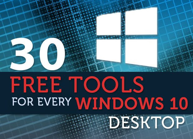 Best free 30 Tools for Every Windows 10 Desktop in 2018